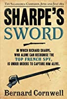 Sharpe's Sword: Richard Sharpe and the Salamanca Campaign, June and July 1812 (The Sharpe Series) by Bernard Cornwell(2012-03-01)