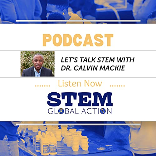 Let's Talk STEM with Dr. Calvin Mackie Podcast By STEM cover art