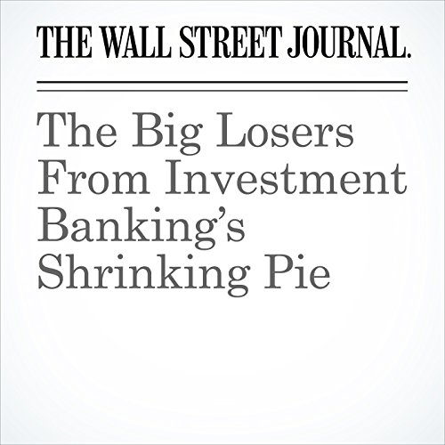 The Big Losers From Investment Banking's Shrinking Pie copertina