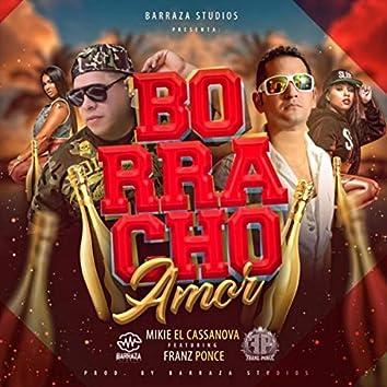 Borracho Amor (feat. Franz Ponce)