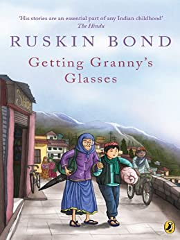 Getting Granny's Glasses by [Ruskin Bond]