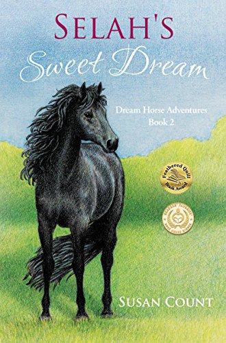 Selah's Sweet Dream (Dream Horse Adventures Book 2)