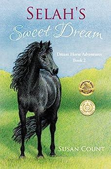 Selah's Sweet Dream (Dream Horse Adventures Book 2) by [Susan Count, Melissa Gates]