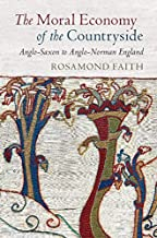 The Moral Economy of the Countryside: Anglo-Saxon to Anglo-Norman England (English Edition)