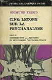 Cinq lecons sur la psychanalyse, suivi de contributions a l'histoire du mouvement psychanalytique - Payot