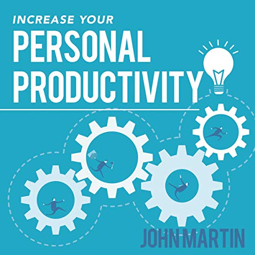 Increase Your Personal Productivity: Your Guide to Intentional Living & Doing More of What You Enjoy Titelbild