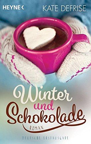 Winter und Schokolade: Roman