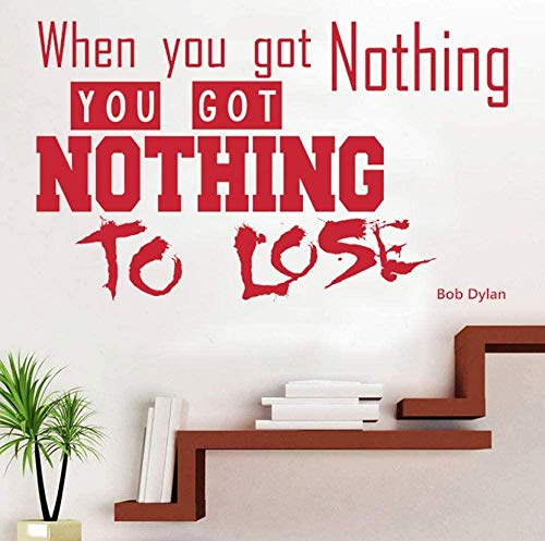 Wandaufkleber Bob Dylan Song Lyrics Zitat Wenn Sie nichts haben, haben Sie nichts zu verlieren Vinyl Wandkunst Aufkleber Inspiration Zitate Aufkleber 70X42Cm