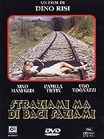 Straziami Ma Di Baci Saziami [Italian Edition]