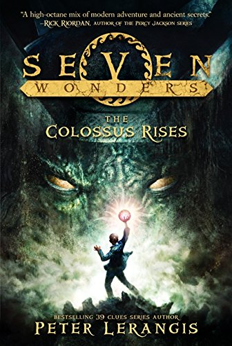 Seven Wonders Book 1: The Colossus Rises (Seven Wonders, 1)