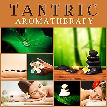 Tantric Aromatherapy – Reiki Music, Sensual Massage, Buddha Lounge, Chillout, Spa Music, Relaxation Wellness