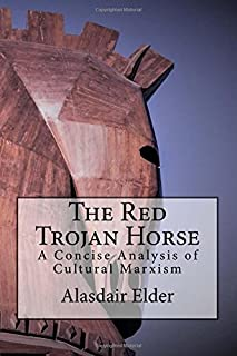The Red Trojan Horse: A Concise Analysis of Cultural Marxism
