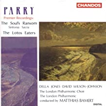Parry: The Soul's Ransom Sinfonia Sacra The Lotos Eaters