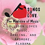 Allison Loves Music, Dancing, and Ardmore, Alabama