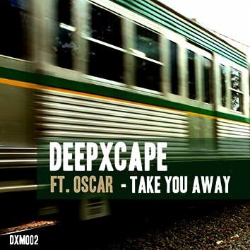 Take You Away (feat. Oscar)