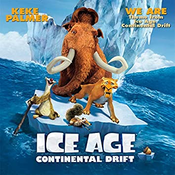 """We Are (From """"Ice Age: Continental Drift""""/Theme)"""