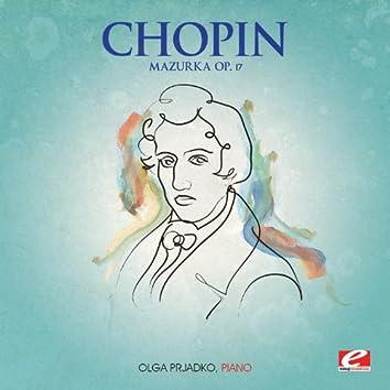 Chopin: Mazurkas, Op. 17 (Digitally Remastered)
