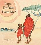 Papa, Do You Love Me? (Mama) - Barbara M. Joosse