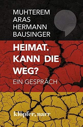 Heimat. Kann die weg?: Ein Gespräch, eingeleitet und moderiert von Reinhold Weber