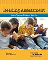 Reading Assessment: Artful Teachers, Successful Students (Principles in Practice)
