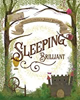 Sleeping Brilliant (Not the Fairy Tale You're Used to)