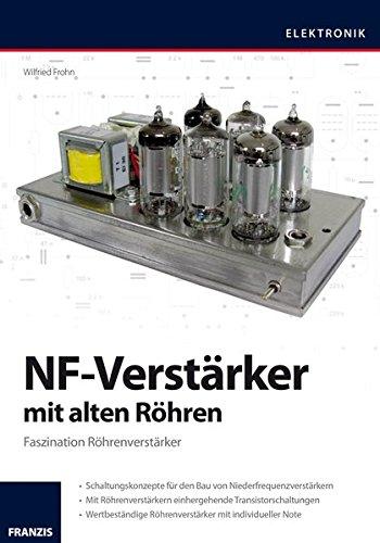 NF-Verstärker mit alten Röhren : Faszination Röhrenverstärker.