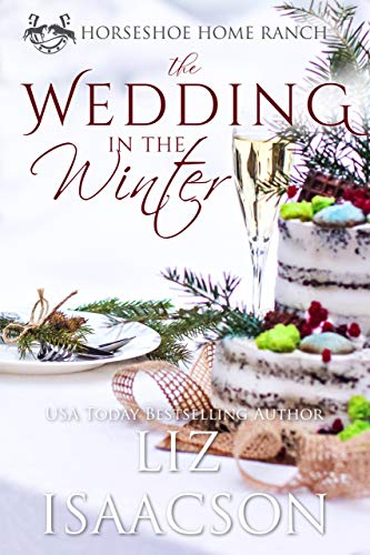 The Wedding in the Winter (Horseshoe Home Ranch Book 5)