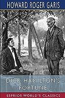 Dick Hamilton's Fortune (Esprios Classics)