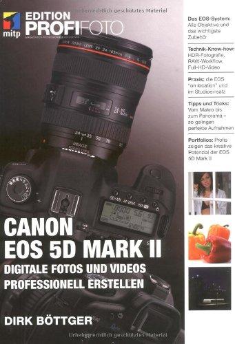 Canon EOS 5D Mark II - Edition ProfiFoto: Digitale Fotos und Videos professionell erstellen