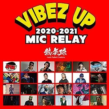 VIBEZ UP MIC RELAY (feat. FAT SMITH, ZZO, Worl.D.Need, KOMY, E, C,, kusatarou, SWake, Feavy, Gym Coupy, ZACK, Glocky, monkey, osanaiossan, G-L1GHT, GARÇON, MARTON, Bak, Big Dipper, OM:SSNO, SABO, TRENT & KANTER)