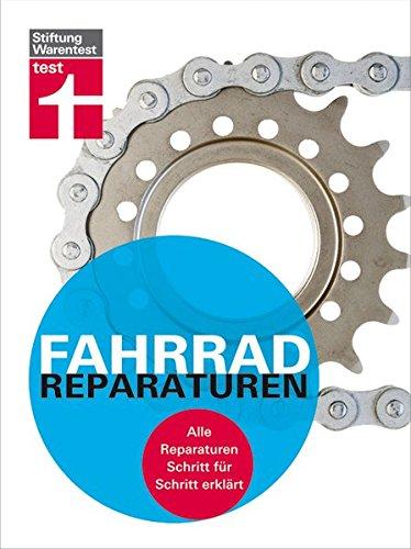 Fahrrad-Reparaturen. Alle Reparaturen Schritt für Schritt erklärt