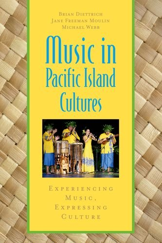 Music in Pacific Island Cultures: Experiencing Music, Expressing Culture (Global Music Series)