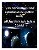 The Bible, the Qu'ran and Science: The Holy Scriptures Examined in the Light of...