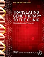 Translating Gene Therapy to the Clinic: Techniques and Approaches