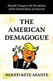 The American Demagogue: Donald Trump in the Presidency of the United States of America