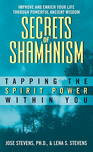 Secrets of Shamanism: Tapping the Spirit Power...
