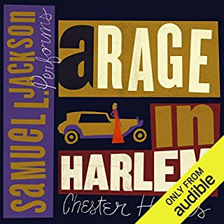 A Rage in Harlem     A Grave Digger & Coffin Ed Novel              By:                                                                                                                                 Chester Himes                               Narrated by:                                                                                                                                 Samuel L. Jackson                      Length: 5 hrs and 26 mins     784 ratings     Overall 4.2