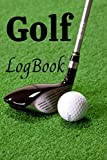 Golf LogBook: Set Goals and Track Progress on Golf | For any level | Improve your level | Skills and Tricks | Gift idea | 6 by 9', 99 pages