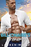 The Billionaire's Frenemy (A Small Town Billionaire Brothers Book 1)
