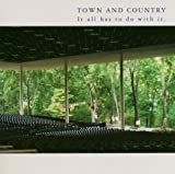 It All Has to Do With It by TOWN & COUNTRY (2000-10-24)