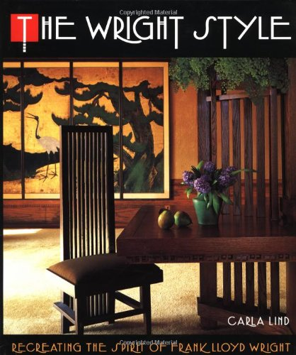 The Wright Style: Re-Creating the Spirit of Frank Lloyd Wright
