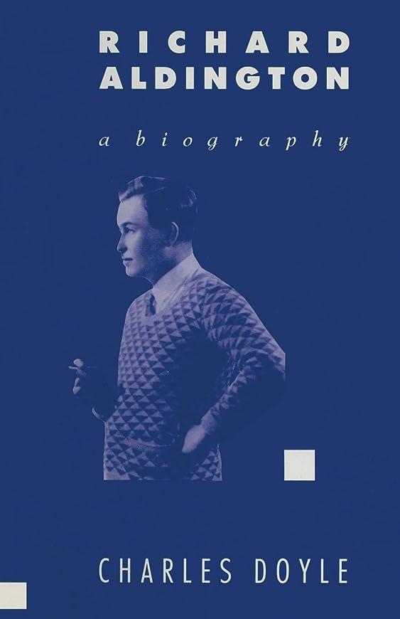 遊具もう一度誤解Richard Aldington: A Biography