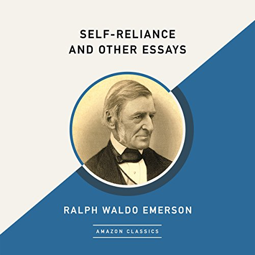 Self-Reliance and Other Essays (AmazonClassics Edition) audiobook cover art