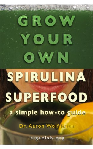 Grow Your Own Spirulina Superfood: A Simple How-To Guide