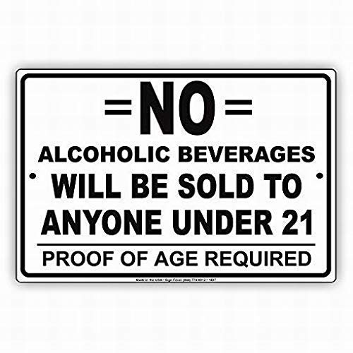 Metalen bord veiligheid teken gevaar teken geen alcoholische dranken zal worden verkocht aan iedereen onder bewijs van leeftijd vereist waarschuwing outdoor straat weg Decor Tin metalen Decor teken kwaliteit aluminium(Set van 1)