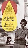 A Raisin in the Sun - Lorraine Hansberry
