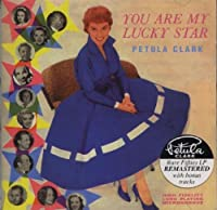 You Are My Lucky Star by Petula Clark (2000-02-01)