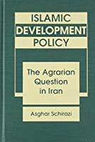 Islamic Development Policy: Agrarian Question in Iran