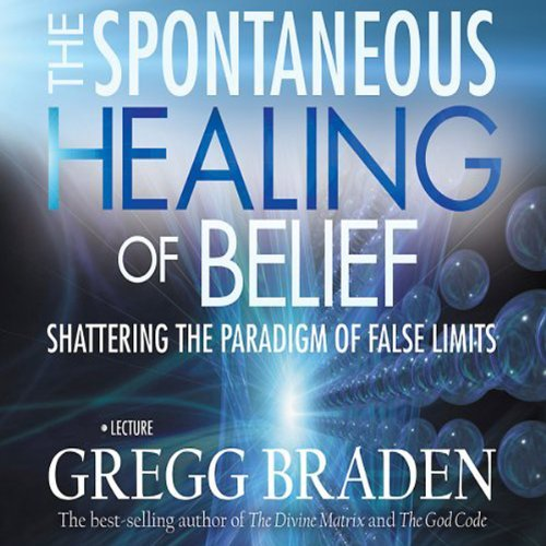 The Spontaneous Healing of Belief audiobook cover art