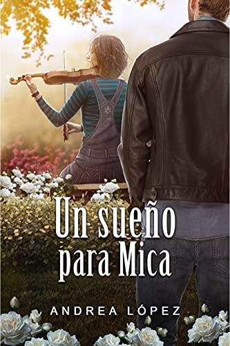 Un sueño para Mica de Andrea López